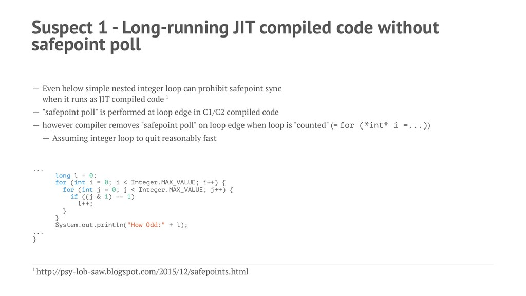 Suspect 1 - Long-running JIT compiled code with...