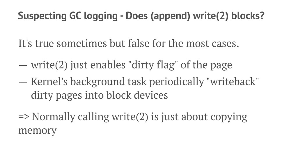 Suspecting GC logging - Does (append) write(2) ...