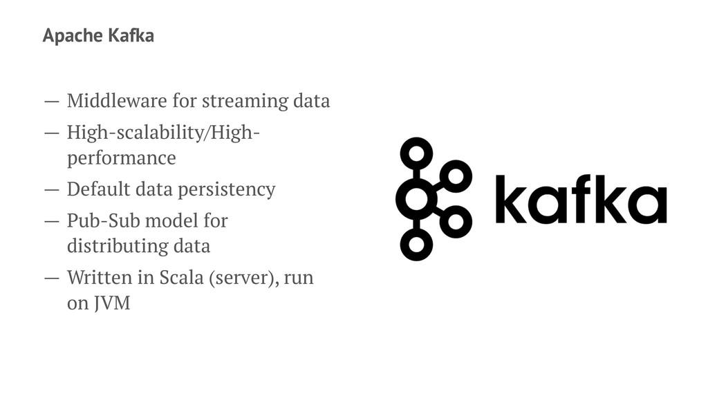 Apache Kafka — Middleware for streaming data — ...