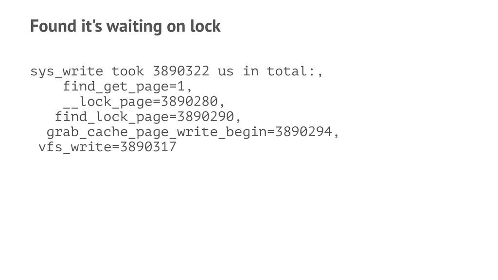 Found it's waiting on lock sys_write took 38903...