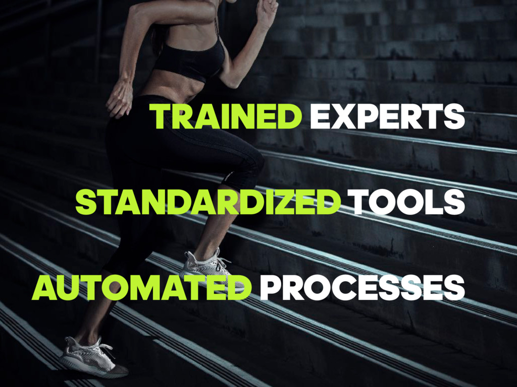 TRAINED EXPERTS STANDARDIZEDTOOLS AUTOMATED PR...