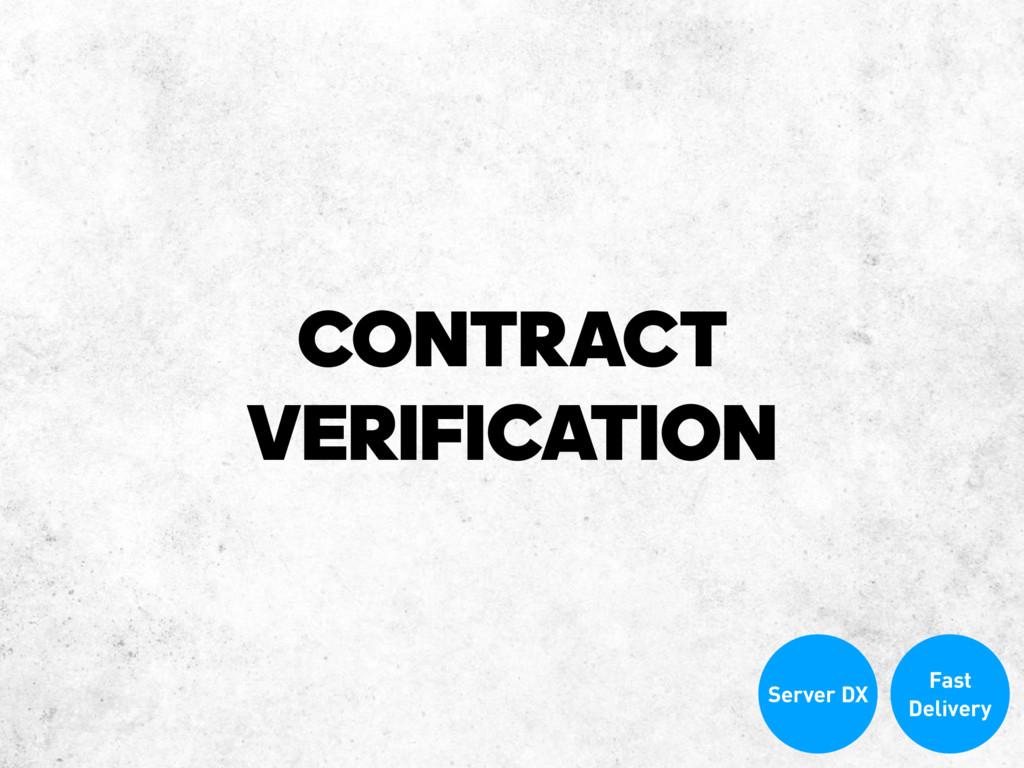 CONTRACT VERIFICATION Fast Delivery Server DX