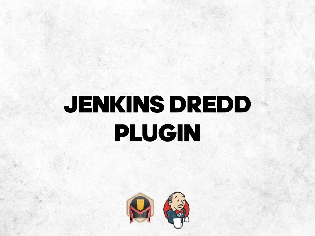JENKINS DREDD PLUGIN