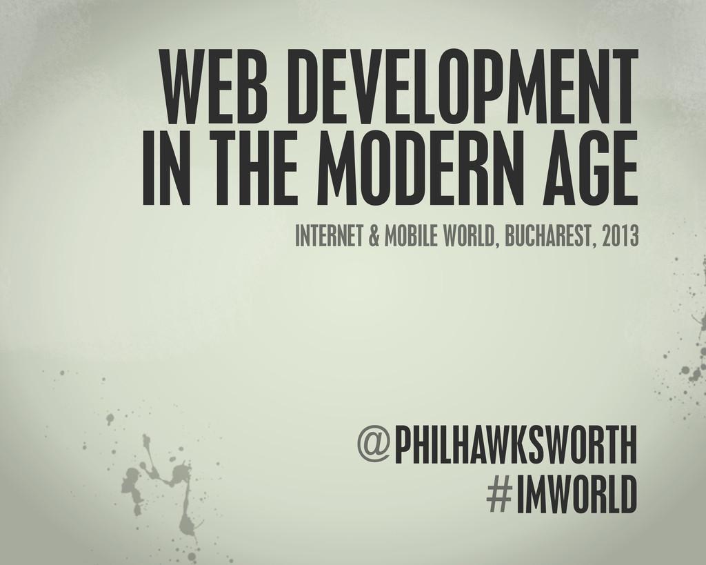 IMWORLD # PHILHAWKSWORTH @ WEB DEVELOPMENT IN T...