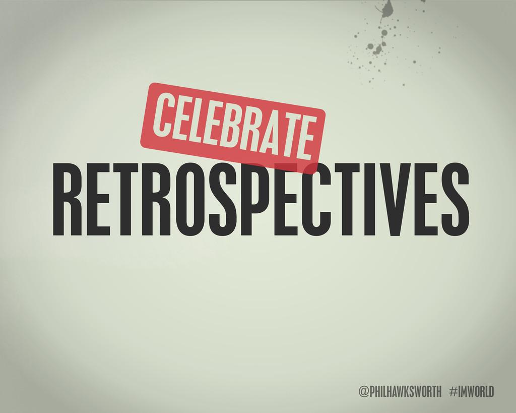 @PHILHAWKSWORTH #IMWORLD RETROSPECTIVES CELEBRA...