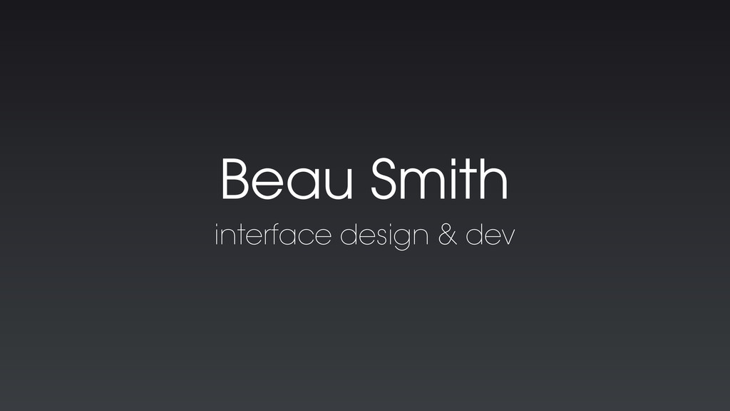 Beau Smith interface design & dev