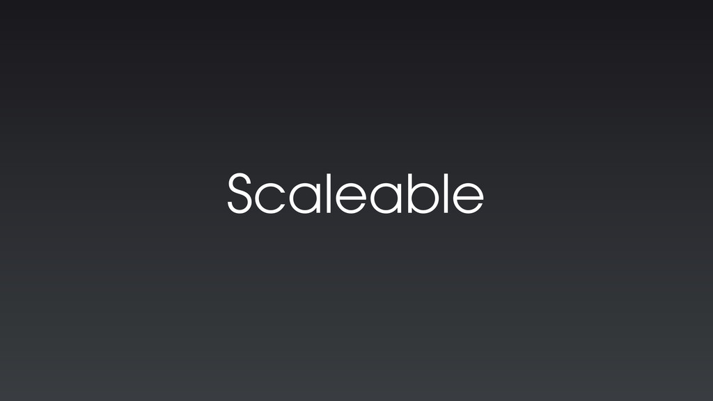 Scaleable