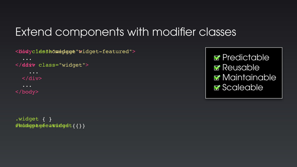 Extend components with modifier classes <body id...