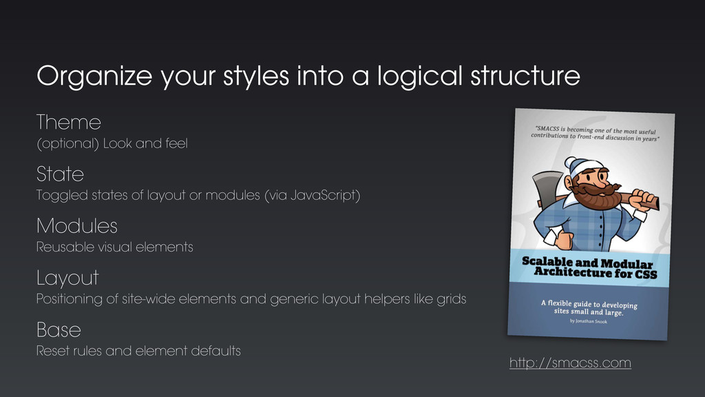 Organize your styles into a logical structure B...