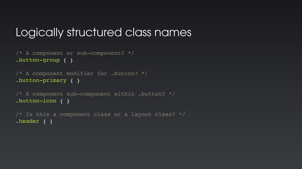 Logically structured class names /* A component...