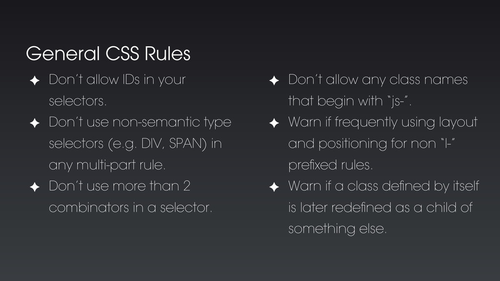 General CSS Rules ✦ Don't allow IDs in your sel...