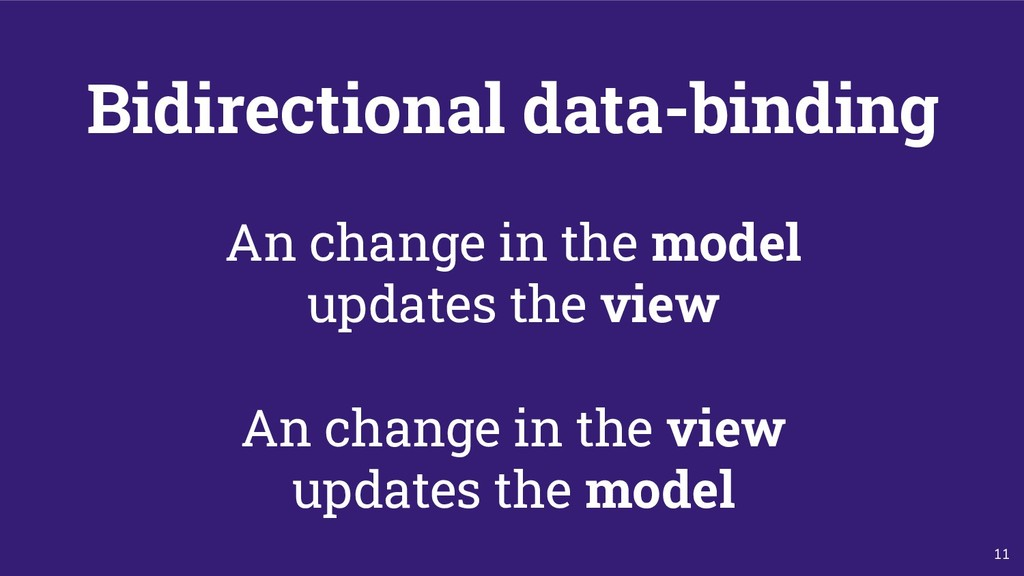 11 Bidirectional data-binding An change in the ...