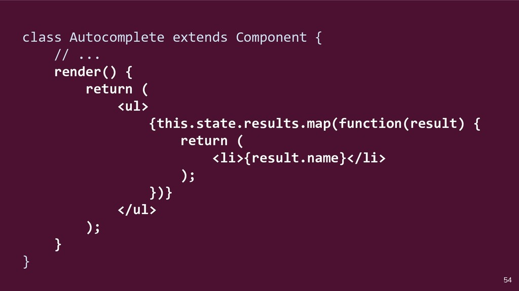 54 class Autocomplete extends Component { // .....