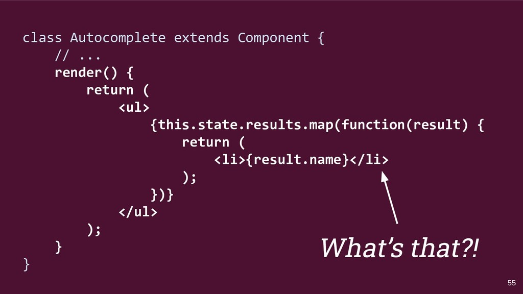 55 class Autocomplete extends Component { // .....