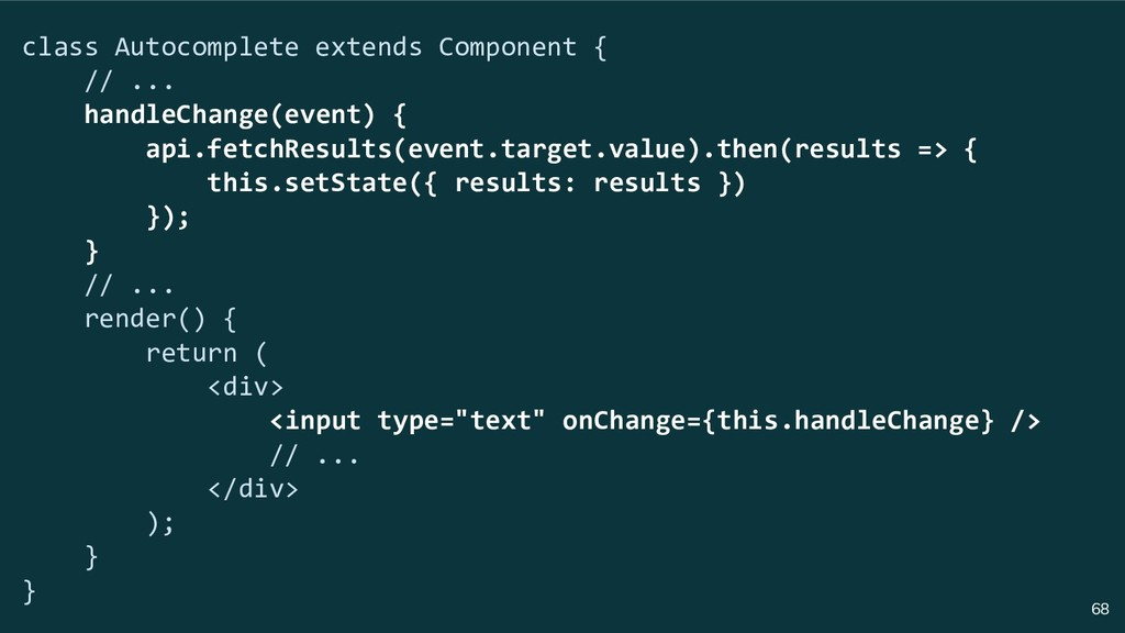 68 class Autocomplete extends Component { // .....