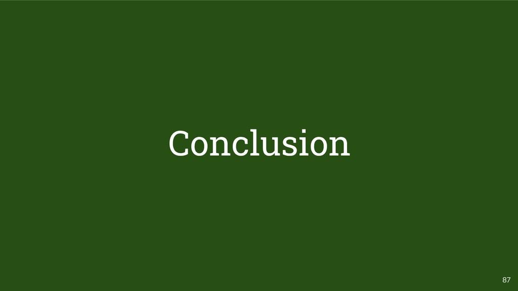 87 Conclusion