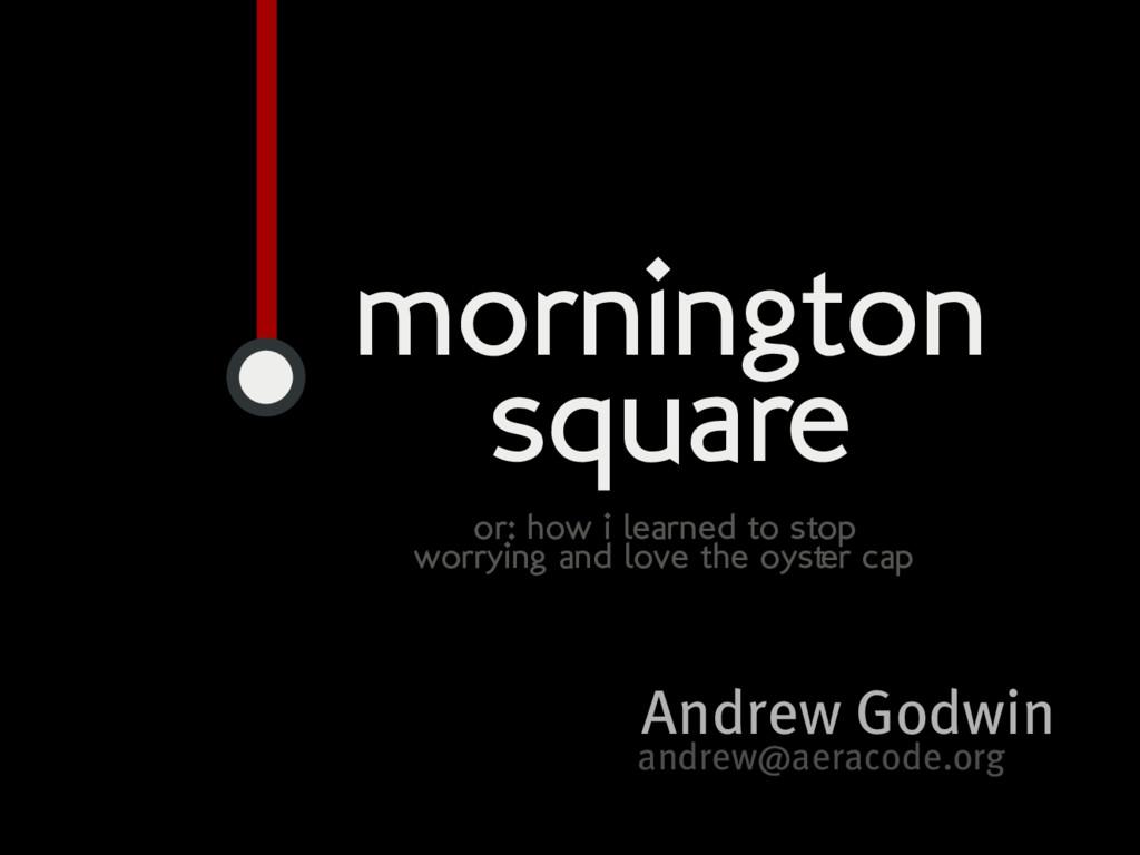 Andrew�Godwin andrew@aeracode.org mornington sq...