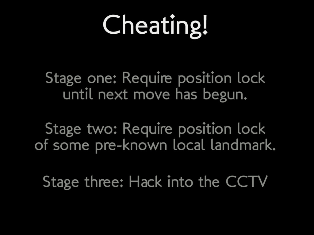 Cheating! Stage one: Require position lock unti...