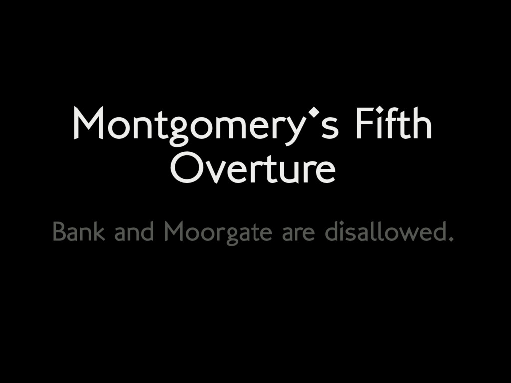 Montgomery's Fifth Overture Bank and Moorgate a...
