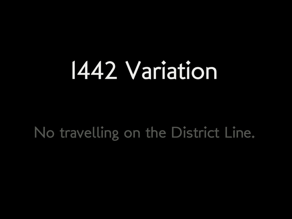 1442 Variation No travelling on the District Li...
