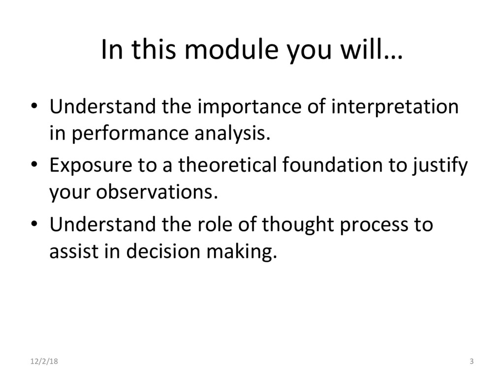 In this module you will… •  Understand the impo...