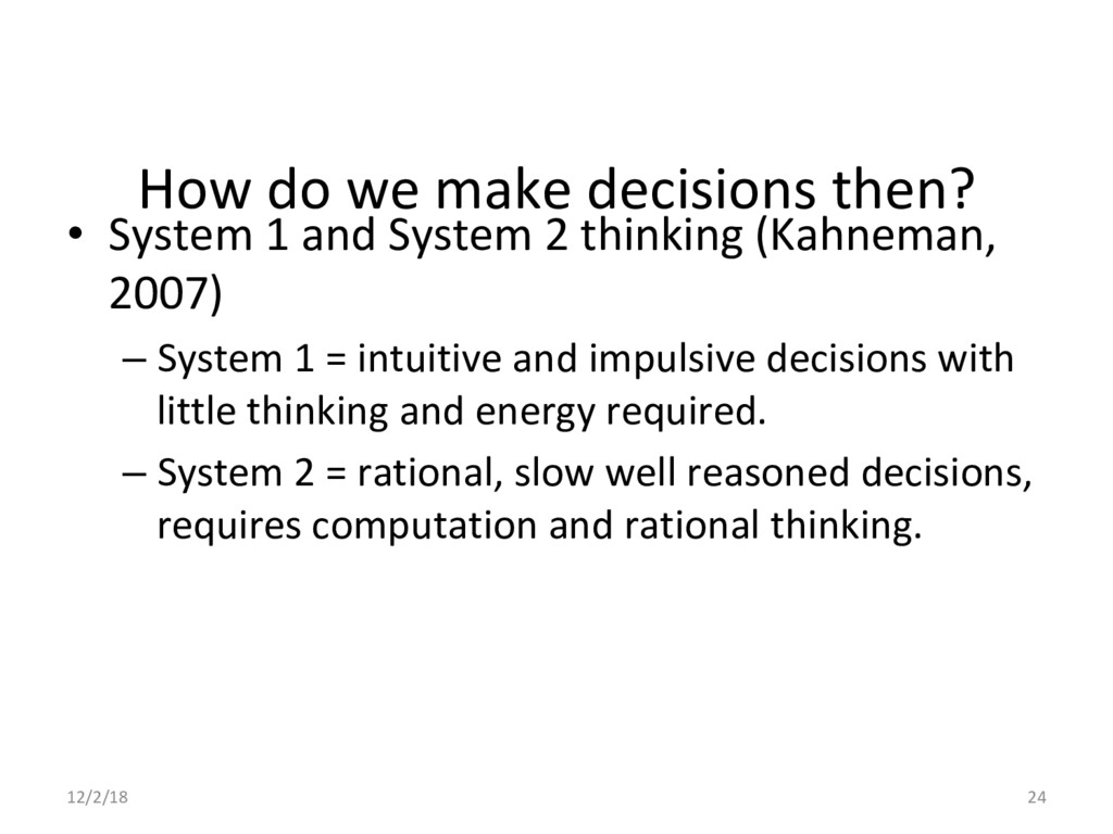 How do we make decisions then? •  System 1 and ...