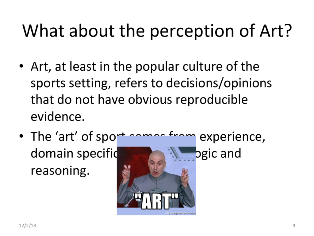 What about the perception of Art? •  Art, at le...