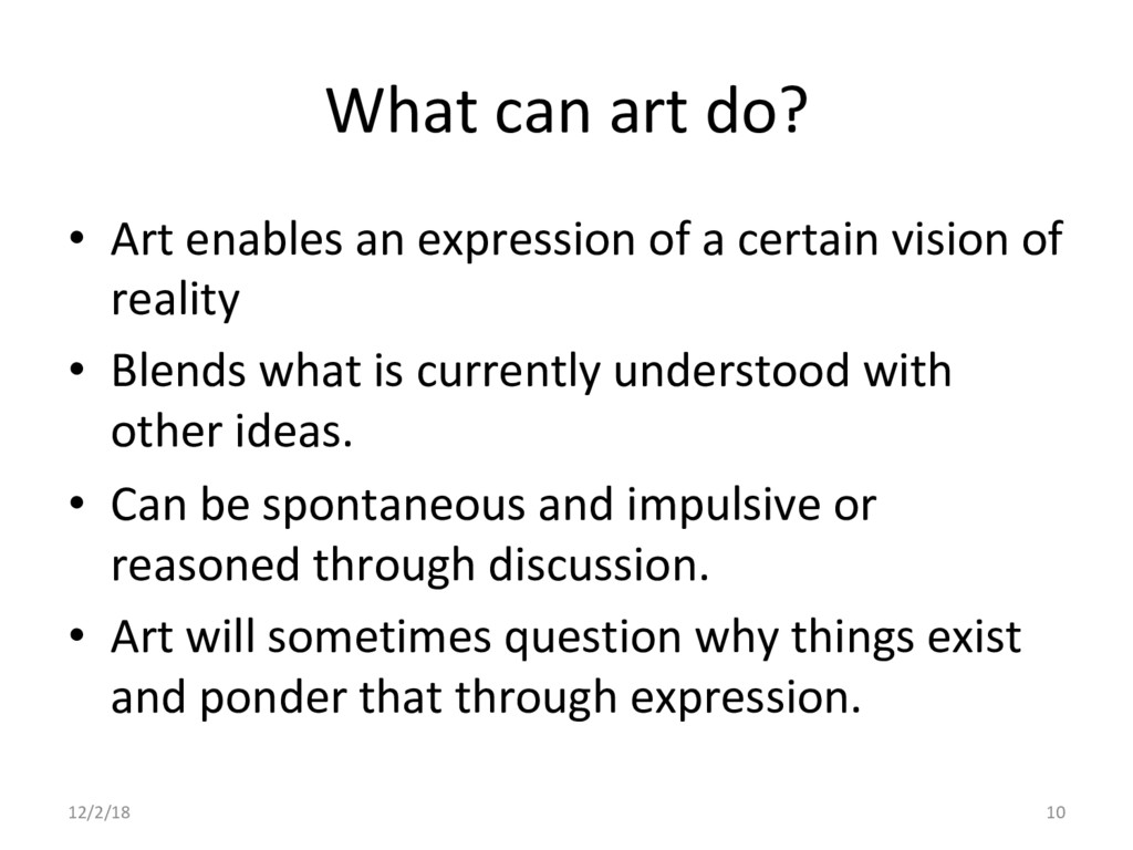 What can art do? •  Art enables an expression o...