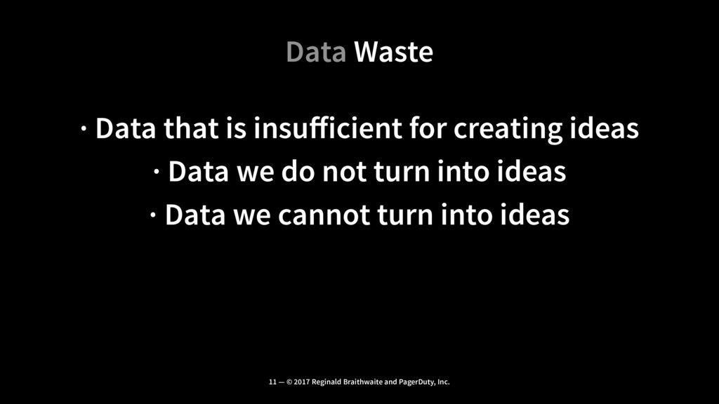 Data Waste · Data that is insufficient for creat...