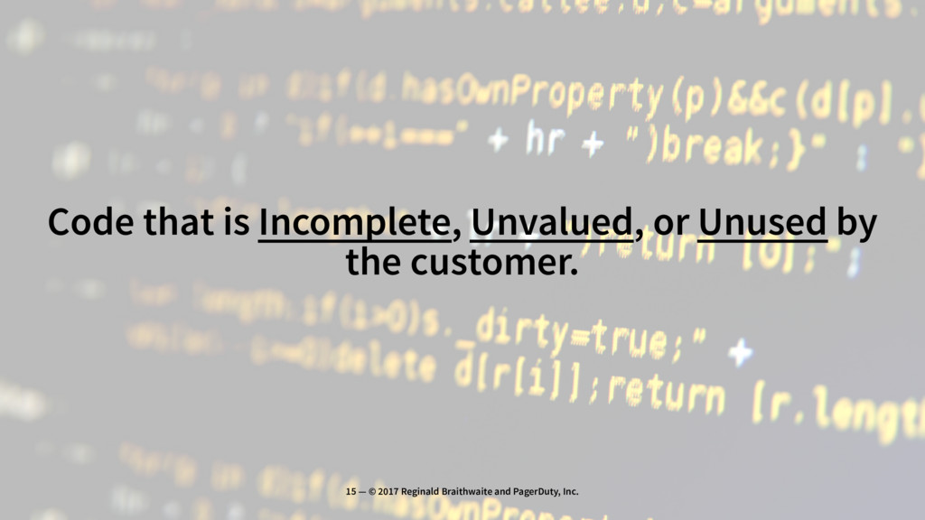 Code that is Incomplete, Unvalued, or Unused by...