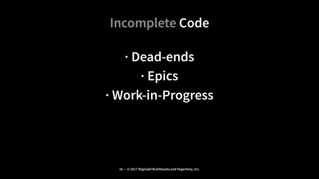 Incomplete Code · Dead-ends · Epics · Work-in-P...