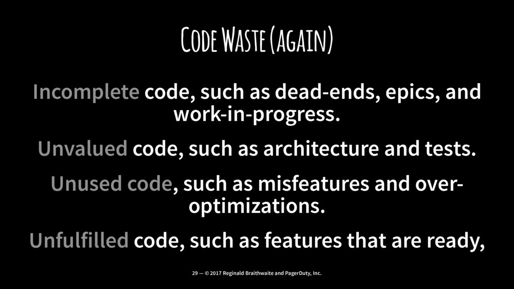 Code Waste (again) Incomplete code, such as dea...