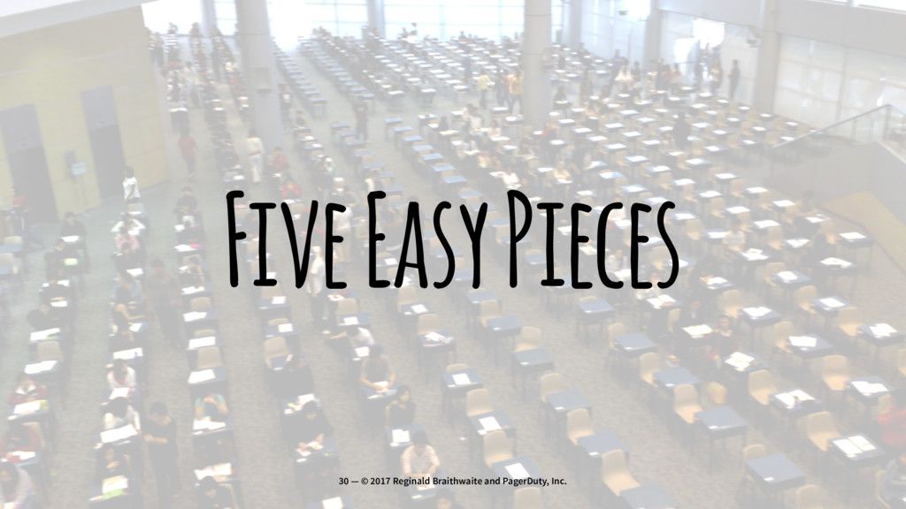 Five Easy Pieces 30 — © 2017 Reginald Braithwai...
