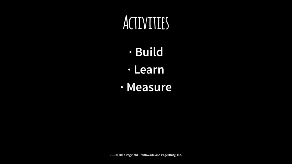 Activities · Build · Learn · Measure 7 — © 2017...