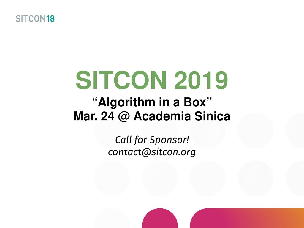 "SITCON 2019 ""Algorithm in a Box"" Mar. 24 @ Acad..."