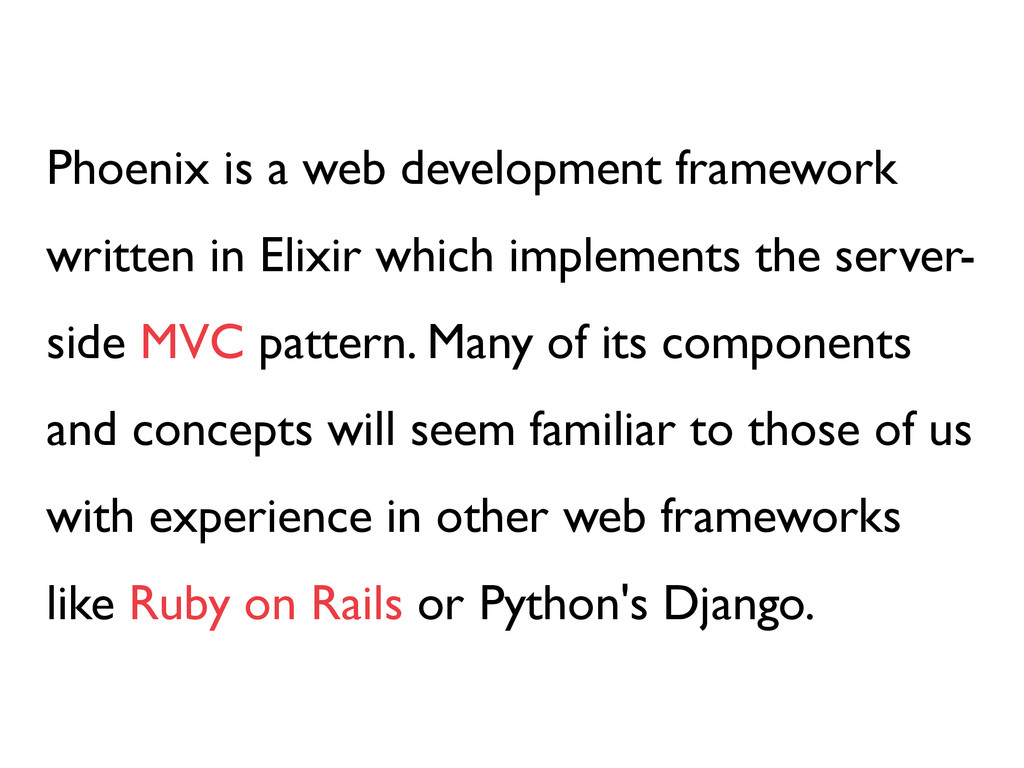 Phoenix is a web development framework written ...