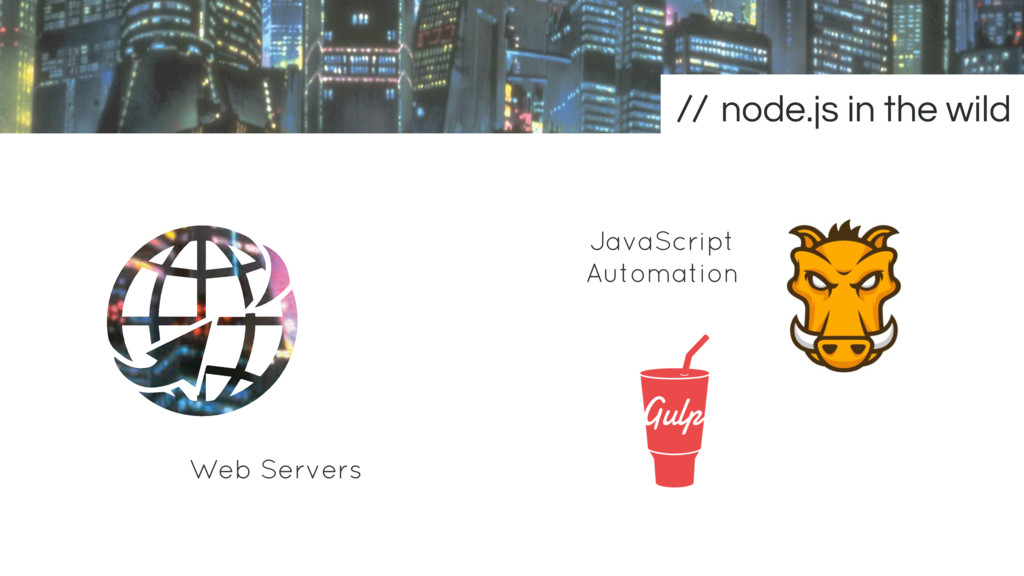 node.js in the wild JavaScript Automation Web S...