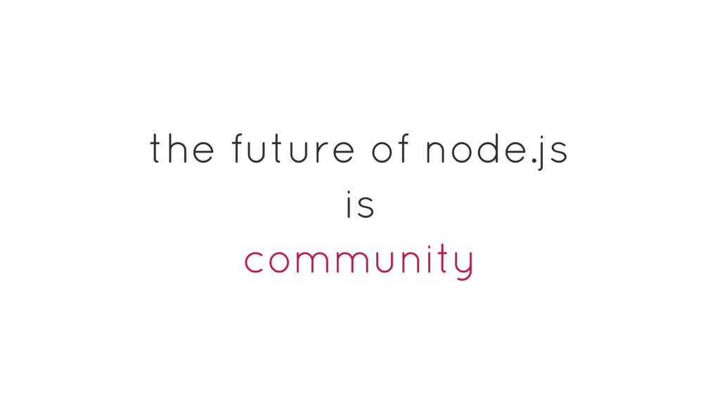 the future of node.js is community
