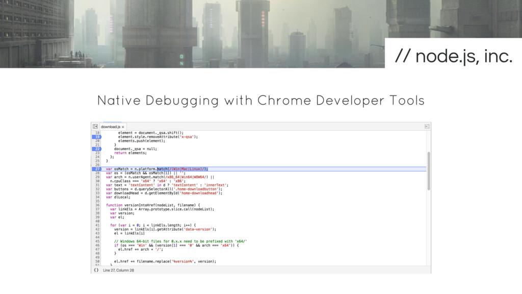 Native Debugging with Chrome Developer Tools no...