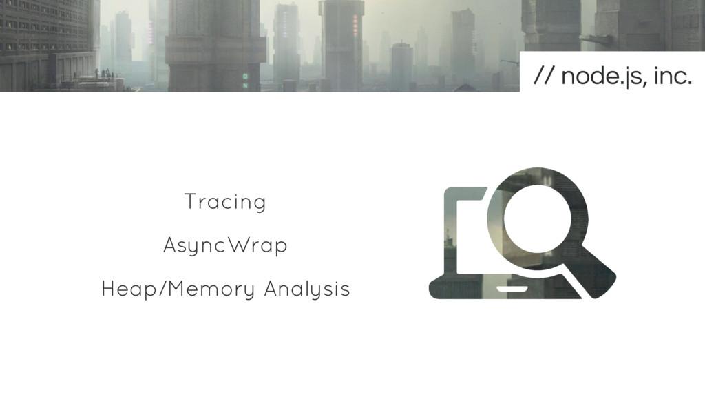 Tracing AsyncWrap Heap/Memory Analysis node.js,...