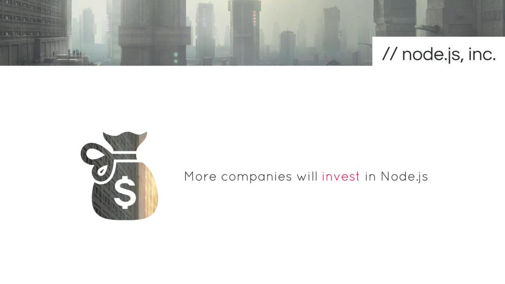 More companies will invest in Node.js node.js, ...