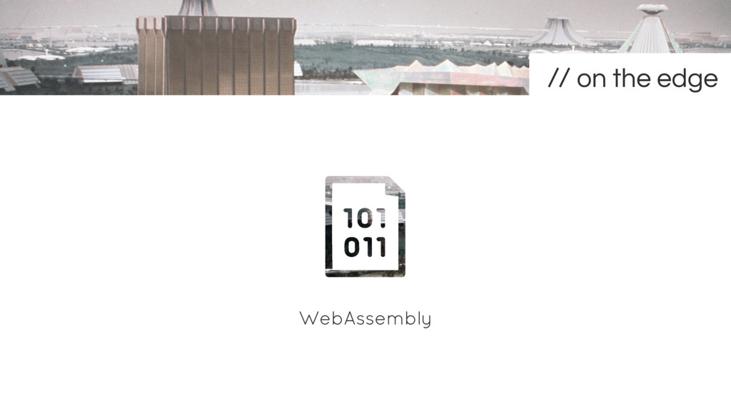 WebAssembly on the edge