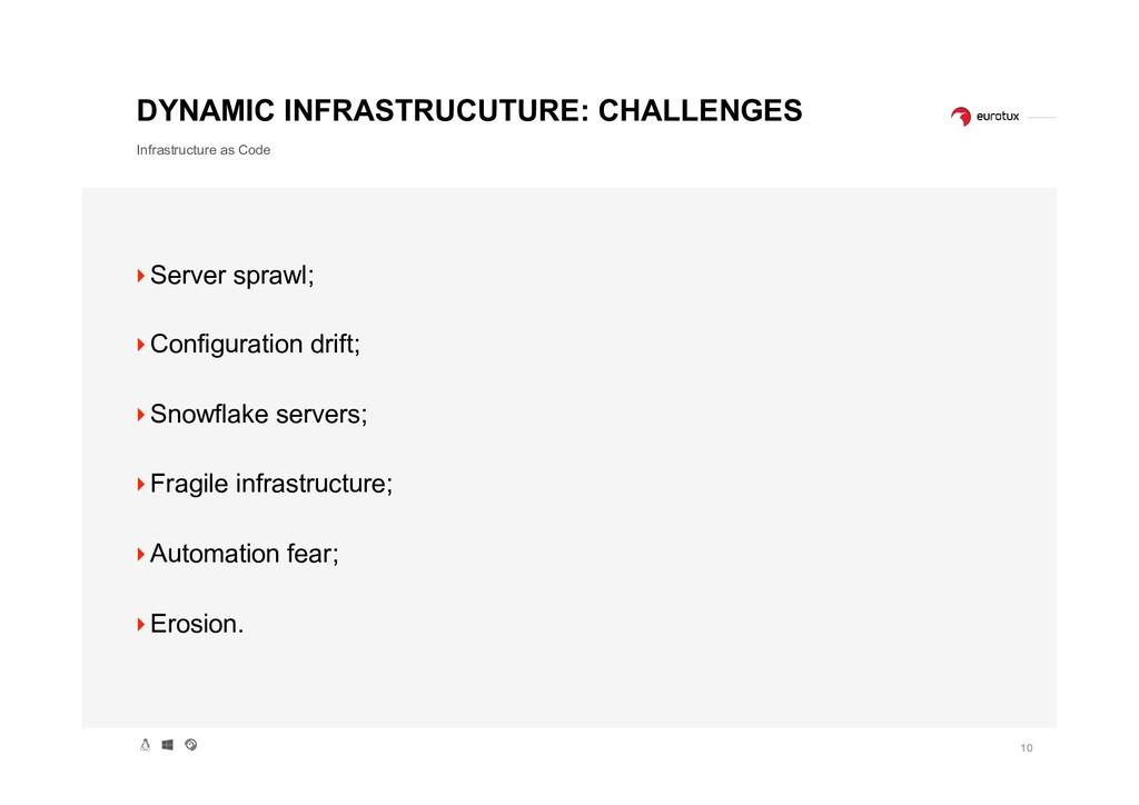 10 DYNAMIC INFRASTRUCUTURE: CHALLENGES Infrastr...