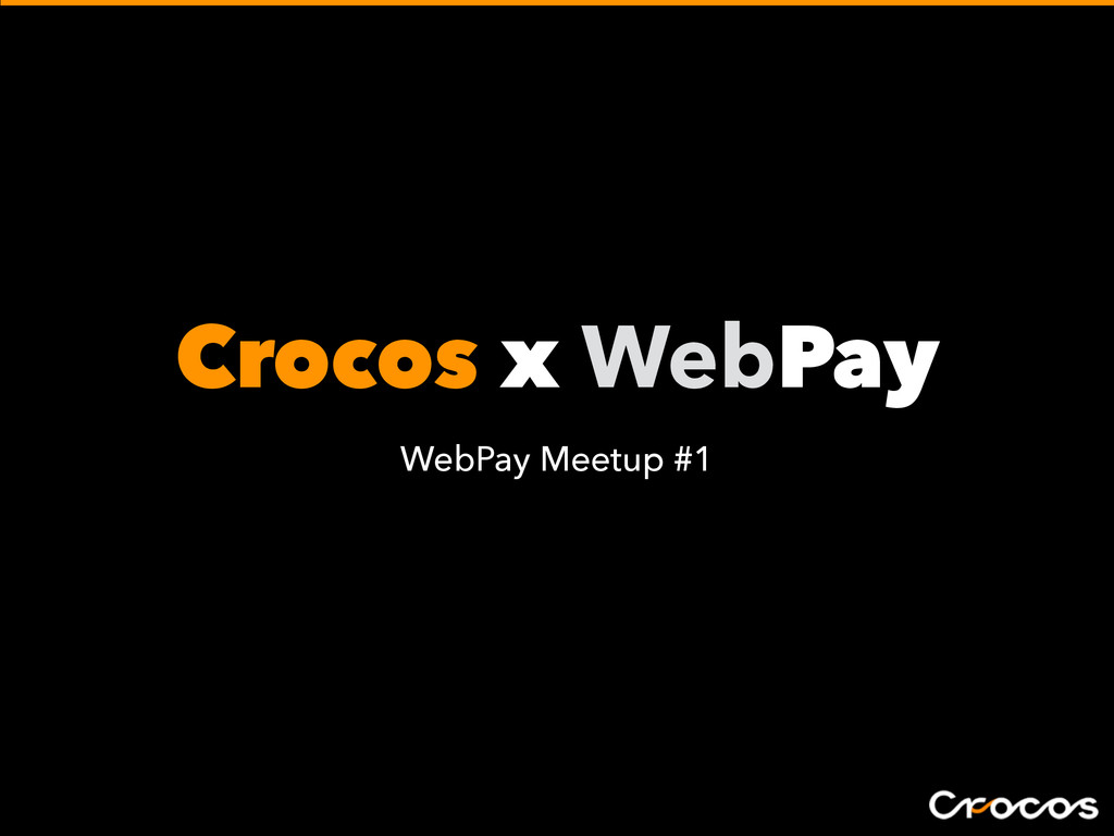 Crocos x WebPay WebPay Meetup #1