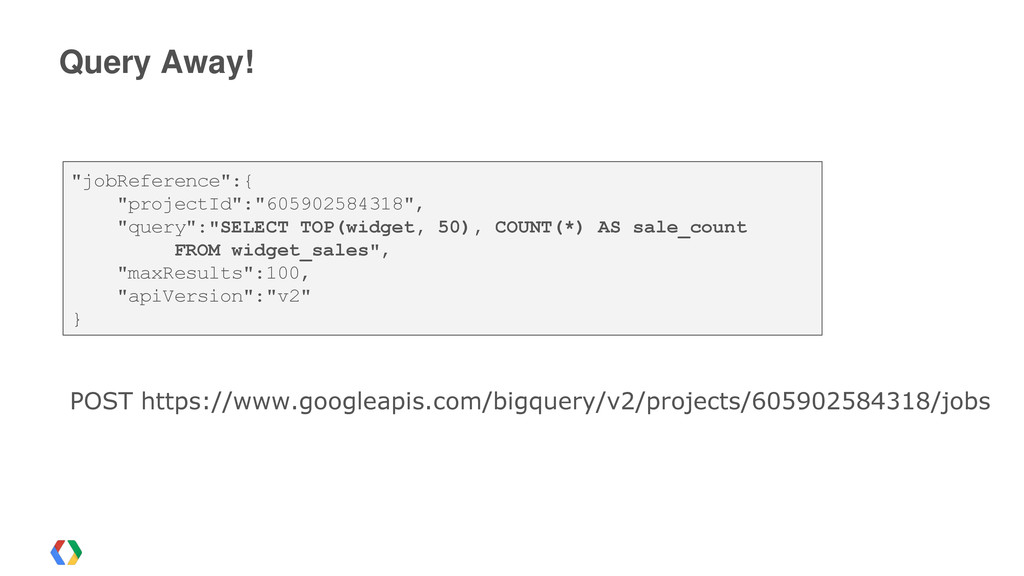 """Query Away! """"jobReference"""":{ """"projectId"""":""""60590..."""