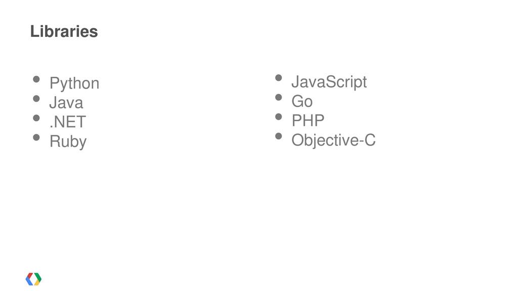 Libraries • Python • Java • .NET • Ruby • JavaS...