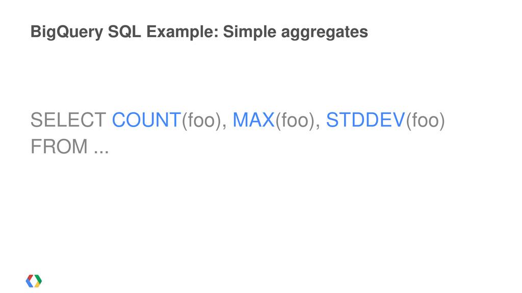 SELECT COUNT(foo), MAX(foo), STDDEV(foo) FROM ....
