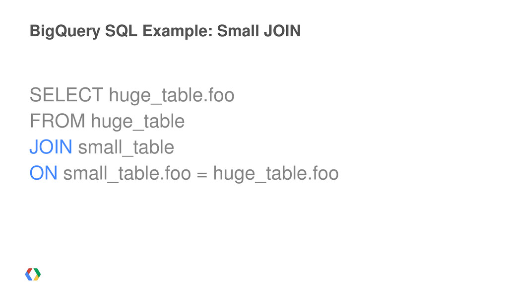 BigQuery SQL Example: Small JOIN SELECT huge_ta...