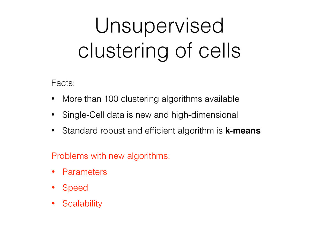 Unsupervised clustering of cells Facts: • More ...