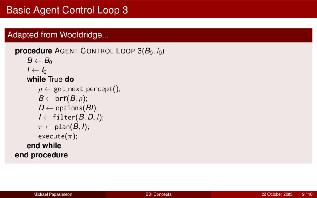 Basic Agent Control Loop 3 Adapted from Wooldri...